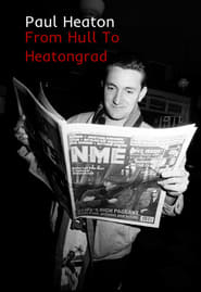 Paul Heaton: From Hull To Heatongrad