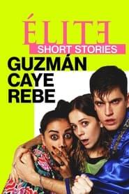 Elite Short Stories: Guzmán Caye Rebe (2021)