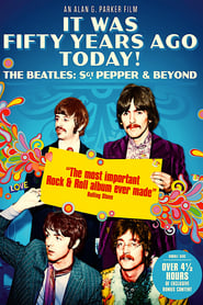 ver It Was Fifty Years Ago Today! The Beatles: Sgt. Pepper & Beyond