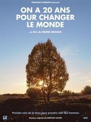 مشاهدة فيلم On a 20 ans pour changer le monde مترجم