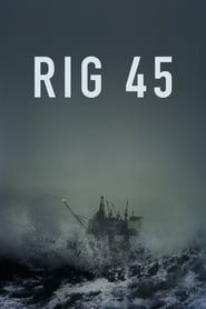 Rig 45 Saison 1 streaming vf