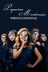 Pequeñas mentirosas: Perfeccionistas
