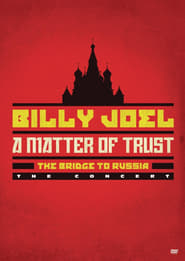 Billy Joel - A Matter of Trust - The Bridge to Russia - The Concert