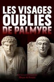 Les visages oubliés de Palmyre (2021)