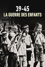 مشاهدة فيلم 39-45 : la guerre des enfants مترجم