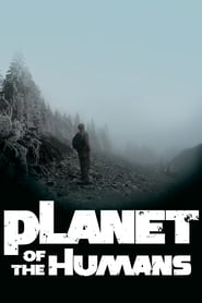 Watch Planet of the Humans (2019) Fmovies