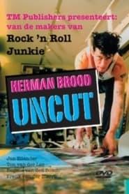 Herman Brood Uncut 2007