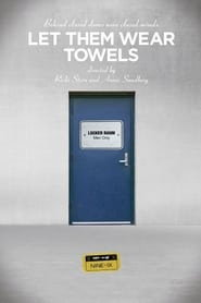 Let Them Wear Towels movie
