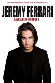 Jeremy Ferrari - Hallelujah Bordel ! -  - Azwaad Movie Database