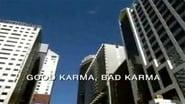 Good Karma, Bad Karma