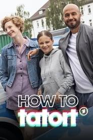مشاهدة مسلسل How To Tatort مترجم أون لاين بجودة عالية