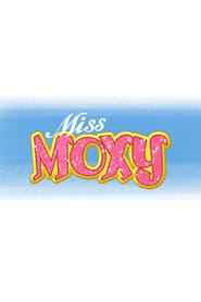 Miss Moxy (2020)