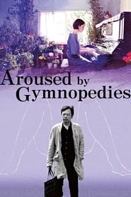 Watch Aroused by Gymnopedies (2016) Fmovies
