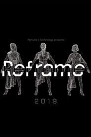 Perfume x TECHNOLOGY Presents: REFRAME 2019 2019