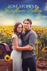 Watch Love Stories in Sunflower Valley (2021)