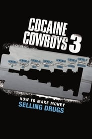Cocaine Cowboys 3: How to Make Money Selling Drugs (2012)