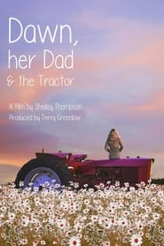 Dawn, her Dad & the Tractor (2021)