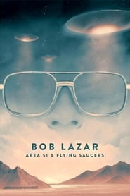 Bob Lazar: Area 51 and Flying Saucers streaming