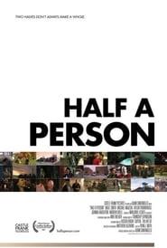 Half a Person (2007)