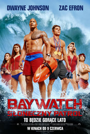 Baywatch. Słoneczny Patrol Online Lektor PL