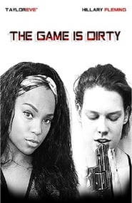 The Game Is Dirty (2018)