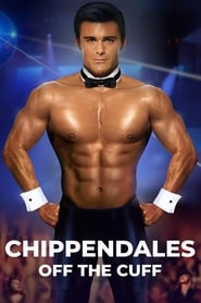 Chippendales: Off the Cuff (2019)