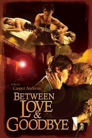 Imagen Between Love & Goodbye