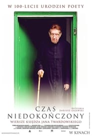 Unfinished Time: The Poems of Father Jan Twardowski – Vremea nedespărțirii: Poemele preotului Jan Twardowski (2015)