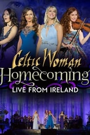 Celtic Woman: Homecoming – Live From Ireland