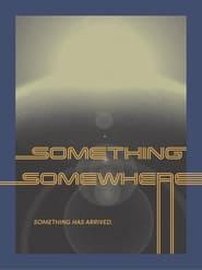 Something, Somewhere