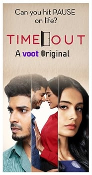 Time Out (2017) Hindi Web Series WEB-DL 480p 720p x264