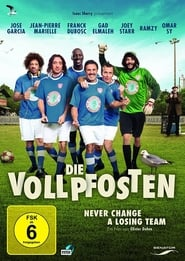 Die Vollpfosten – Never Change a Losing Team [2012]
