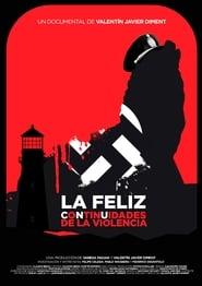 La Feliz. Continuities of violence (2019)