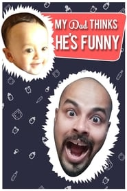 My Dad Think He's Funny by Sorabh Pant (2017)