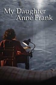 My Daughter Anne Frank