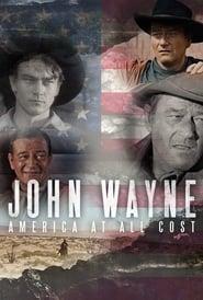 John Wayne – America at All Costs