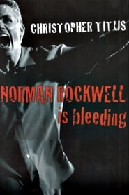 Christopher Titus: Norman Rockwell is Bleeding 2004