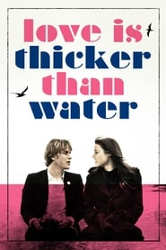 Love Is Thicker Than Water (El amor es más grueso que el agua) (2016)