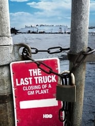 The Last Truck: Closing of a GM Plant (2009)