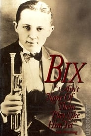 Bix: Ain't None of Them Play Like Him Yet 1982