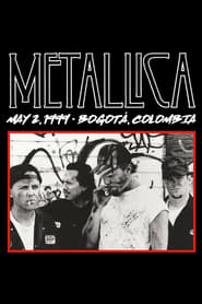 Metallica: Live in Bogotá, Colombia – May 2, 1999