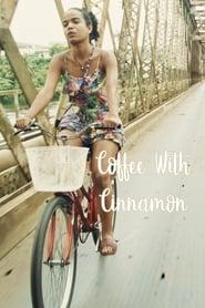 Coffee with Cinnamon (2018)