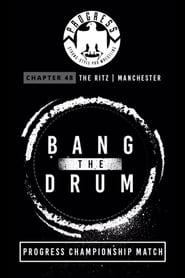PROGRESS Chapter 48: Bang The Drum (2017)