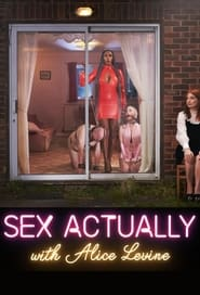 Sex Actually with Alice Levine