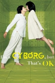 I'm a Cyborg, But That's OK (2006) Eng Sub