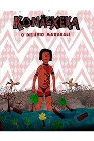 Konãgxeka: O Dilúvio Maxakali