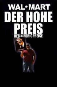 Wal Mart – Der Hohe Preis der Niedrigpreise (2005)