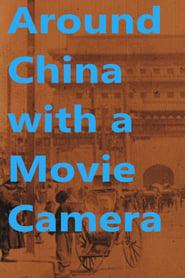 Around China with a Movie Camera