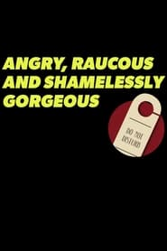 Angry, Raucous, and Shamelessly Gorgeous 2021