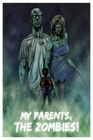 My Parents, The Zombies! (2020)